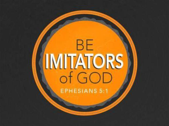 Be Imitators of God